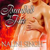 Branded by Fire by  Nalini Singh audiobook