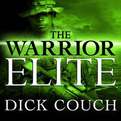 The Warrior Elite by Dick Couch audiobook