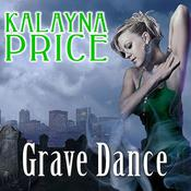 Grave Dance by  Kalayna Price audiobook