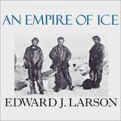 An Empire of Ice by  Edward J. Larson audiobook
