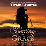Betting on Grace by  Nicole Edwards audiobook