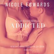 Addicted by  Nicole Edwards audiobook
