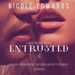 Entrusted by Nicole Edwards audiobook