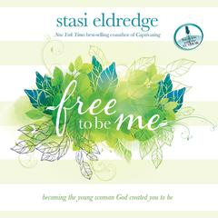 Free to Be Me by Stasi Eldredge audiobook