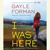 I Was Here by  Gayle Forman audiobook