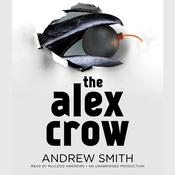 The Alex Crow by  Andrew Smith audiobook