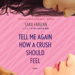 Tell Me Again How a Crush Should Feel by Sara Farizan audiobook
