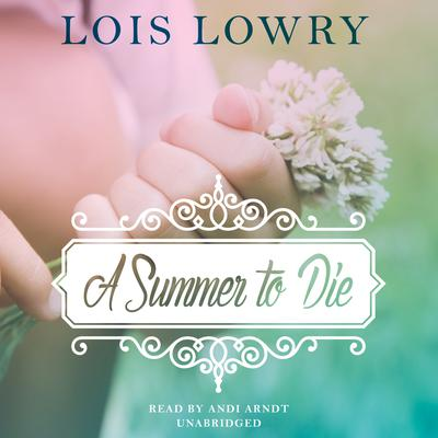 A Summer to Die by Lois Lowry audiobook