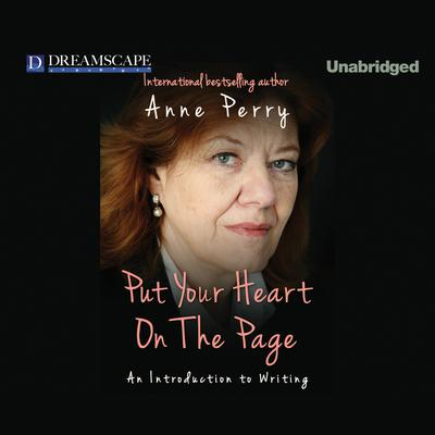 Put Your Heart on the Page by Anne Perry audiobook