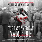 The Last American Vampire by  Seth Grahame-Smith audiobook