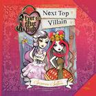 Ever After High: Next Top Villain by Suzanne Selfors