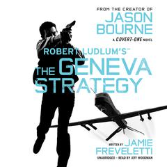 Robert Ludlum's™ The Geneva Strategy by Jamie Freveletti audiobook