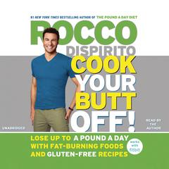Cook Your Butt Off! by Rocco DiSpirito audiobook