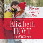 For the Love of Pete by  Elizabeth Hoyt audiobook