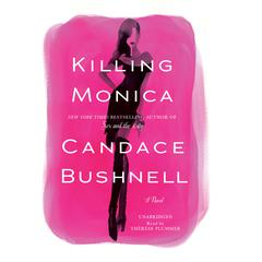 Killing Monica by Candace Bushnell audiobook