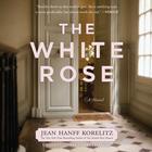 The White Rose by Jean Hanff Korelitz