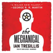The Mechanical by  Ian Tregillis audiobook