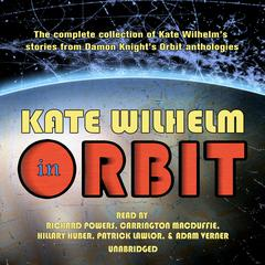 Kate Wilhelm in Orbit by Kate Wilhelm audiobook