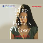 Keep Your Friends Close by  Paula Daly audiobook