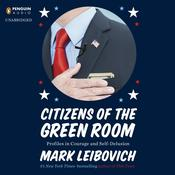 Citizens of the Green Room by  Mark Leibovich audiobook