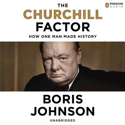 The Churchill Factor by Boris Johnson audiobook