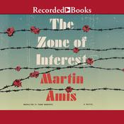 The Zone of Interest by  Martin Amis audiobook