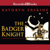 The Badger Knight by  Kathryn Erskine audiobook
