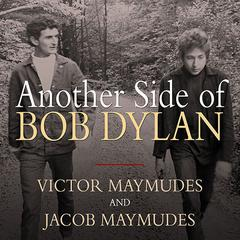 Another Side of Bob Dylan by Jacob Maymudes audiobook