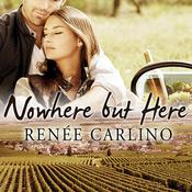 Nowhere but Here by  Renée Carlino audiobook
