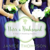 Never a Bridesmaid by  Janice Thompson audiobook