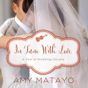 In Tune with Love by  Amy Matayo audiobook