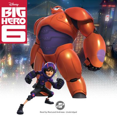 Big Hero 6 by Disney Press audiobook