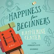 Happiness for Beginners by  Katherine Center audiobook