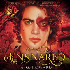 Ensnared by A. G. Howard audiobook