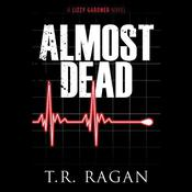 Almost Dead by  T. R. Ragan audiobook