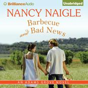 Barbecue and Bad News by  Nancy Naigle audiobook