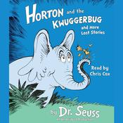 Horton and the Kwuggerbug and more Lost Stories by  Dr. Seuss audiobook