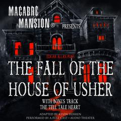 Macabre Mansion Presents … The Fall of the House of Usher by Edgar Allan Poe audiobook