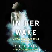 In Her Wake by  K. A. Tucker audiobook