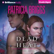 Dead Heat by  Patricia Briggs audiobook