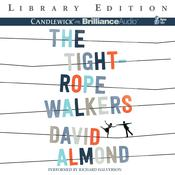 The Tightrope Walkers by  David Almond audiobook