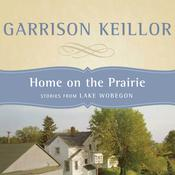 Home on the Prairie by  Garrison Keillor audiobook