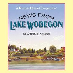 News from Lake Wobegon by Garrison Keillor audiobook