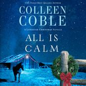 All is Calm by  Colleen Coble audiobook