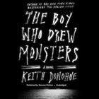 The Boy Who Drew Monsters by Keith Donohue