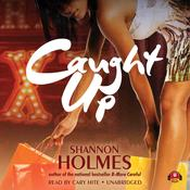 Caught Up by  Shannon Holmes audiobook