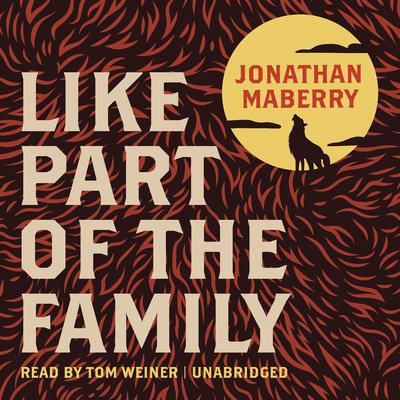 Like Part of the Family by Jonathan Maberry audiobook