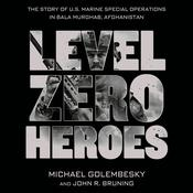 Level Zero Heroes by  John R. Bruning audiobook