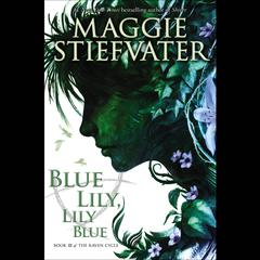 Blue Lily, Lily Blue by Maggie Stiefvater audiobook
