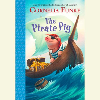 The Pirate Pig by Cornelia Funke audiobook
